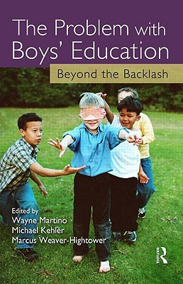 The Problem with Boys' Education: Beyond the Backlash