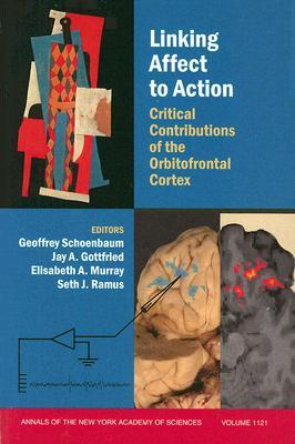 Linking Affect to Action: Critical Contributions of the Orbitofrontal Cortex