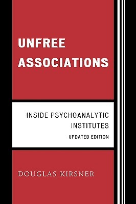 Unfree Associations: Inside Psychoanalytic Institutes