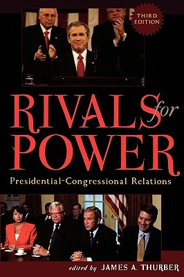 Rivals For Power: Presidential Congressional Relations