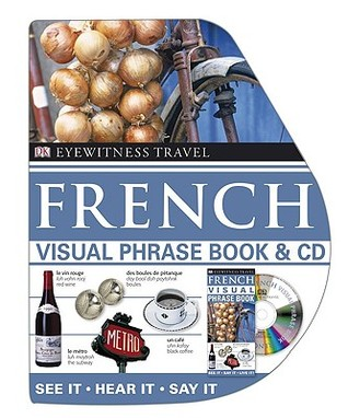French Visual Phrase Book + CD by Angela Wilkes