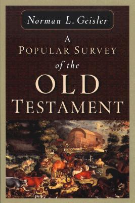 A Popular Survey of the Old Testament by Norman L. Geisler