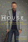 House, M.D.: The Official Guide to the Hit Medical Drama