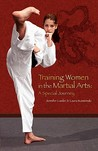 Training Women In The Martial Arts: A Special Journey