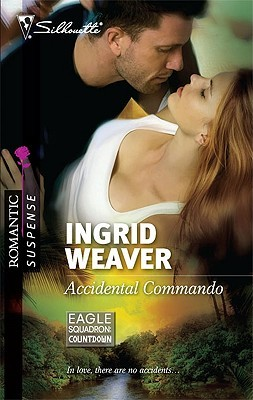 Accidental Commando (Silhouette Romantic Suspense)