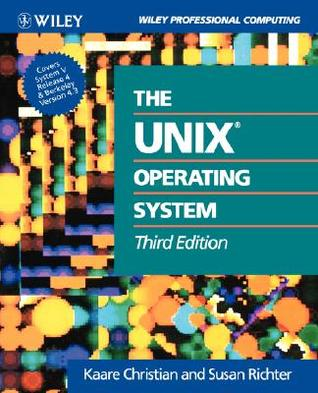 The Unixoperating System by Kaare Christian