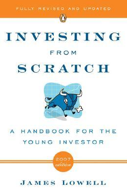 Investing from Scratch by James Lowell