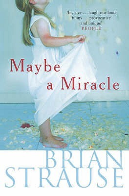 Maybe a Miracle by Brian Strausse