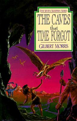 The Caves That Time Forgot by Gilbert L. Morris