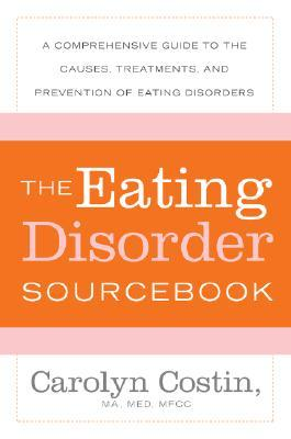 The Eating Disorder Sourcebook by Carolyn Costin