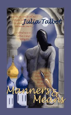 Manners and Means by Julia Talbot