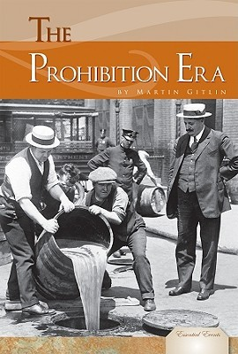The Prohibition Era by Martin Gitlin