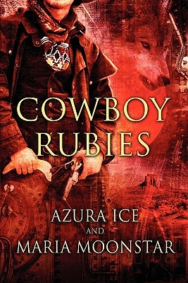Cowboy Rubies by Azura Ice