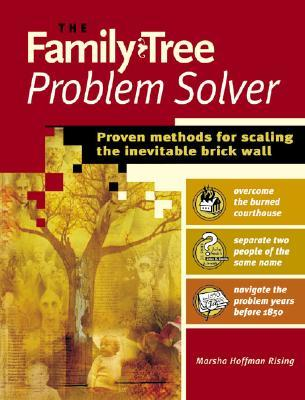 The Family Tree Problem Solver by Marsha Hoffman Rising