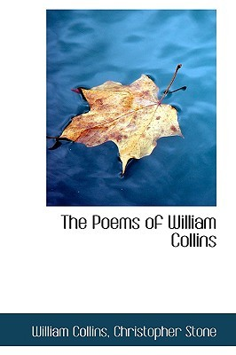 The Poems of William Collins by William Collins
