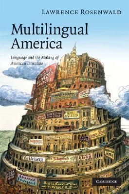 Multilingual America: Language and the Making of American Literature