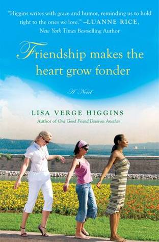 Friendship Makes the Heart Grow Fonder by Lisa Verge Higgins