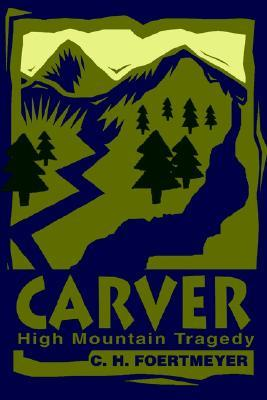 Carver: High Mountain Tragedy