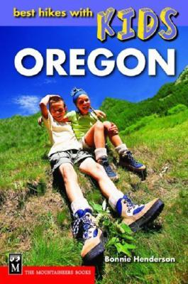 Best Hikes with Kids Oregon by Bonnie Henderson