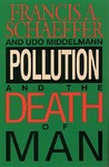 Pollution & the Death of Man