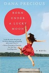Born Under a Lucky Moon: A Novel