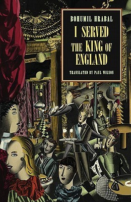 I Served the King of England by Bohumil Hrabal