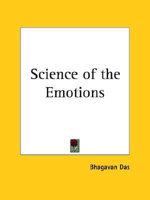 Science of the Emotions  by  Bhagavan Das