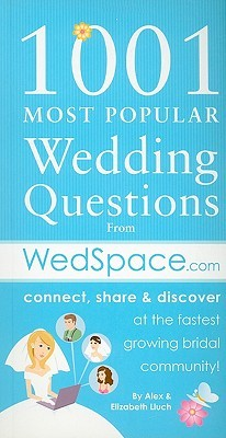 1001 Most Popular Asked Wedding Questions: from WedSpace.com