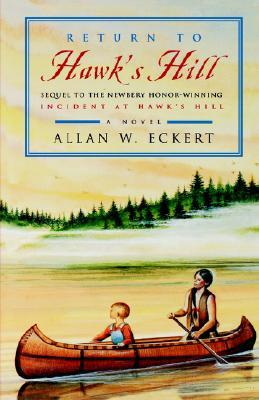 Return to Hawk's Hill: Sequel to the Newbery Honor-Winning Incident at Hawk's Hill