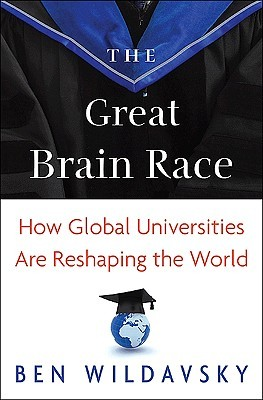 The Great Brain Race by Ben Wildavsky