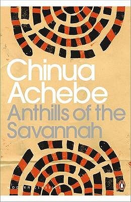 Anthills of the Savannah by Chinua Achebe