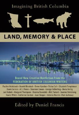 Imagining British Columbia: Land, Memory, and Place