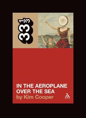 In the Aeroplane Over the Sea by Kim Cooper