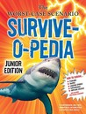 The Worst-Case Scenario Survive-o-pedia by David Borgenicht