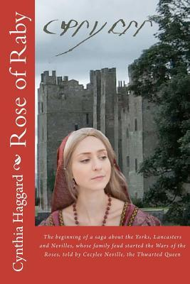 Rose of Raby by Cynthia Sally Haggard