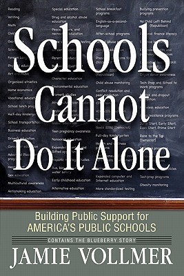 Schools Cannot Do It Alone by Jamie Vollmer