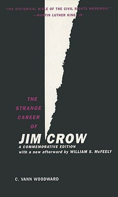 The Strange Career of Jim Crow by C. Vann Woodward