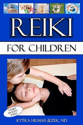 Reiki for Children by Kytka Hilmar-Jezek
