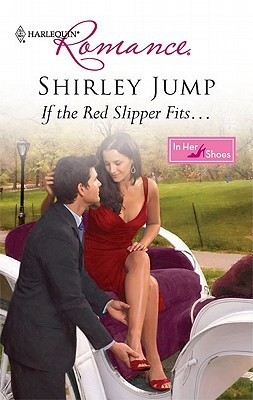 If the Red Slipper Fits... by Shirley Jump