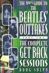 The 910's Guide To The Beatles' Outtakes, Part Two: The Complete Get Back Sessions