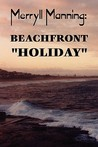 "Merryll Manning: Beachfront ""Holiday"""