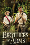 Brothers at Arms by John J. Horn