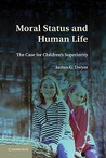 Moral Status and Human Life: The Case for Children's Superiority