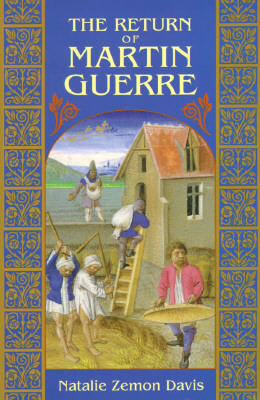 The Return of Martin Guerre by Natalie Zemon Davis
