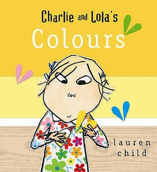 Charlie and Lola's Colours. Lauren Child