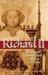 Richard II: Manhood, Youth, and Politics, 1377-99