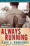 Always Running by Luis J. Rodrguez