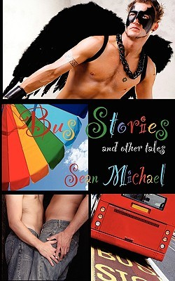 Bus Stories and Other Tales by Sean Michael