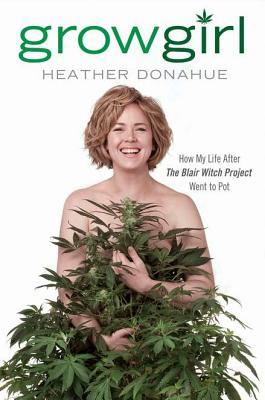 Growgirl by Heather Donahue