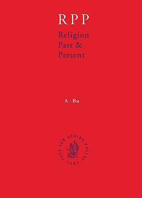 Religion Past and Present, Volume 8: Encyclopedia of Theology and Religion